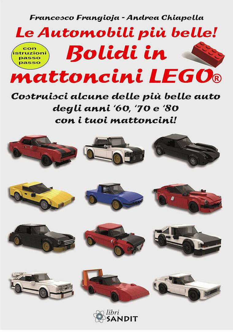 'Bolidi in mattoncini LEGO. Le automobili più belle!' di Francesco Frangioja e Andrea Chiapella
